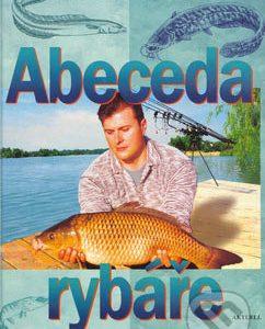 Abeceda rybáře - knihy o rybolove - nihy o rybárstve - rybárske knihy - nase ryby - rybolov - rybárstvo - atlas rýb - atlas sladkovodných rýb - návnady na ryby - rybacia pomazánka - tuniaková pomazánka - tuniaková nátierka - rybacia nátierka