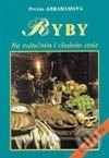 Ryby (na svátečním i všedním stole) 113 receptů - kuchárske knihy rybie špeciality - ryby recepty - morske plody recepty - rybacia pomazánka - tuniaková pomazánka - tuniaková nátierka - rybacia nátierka