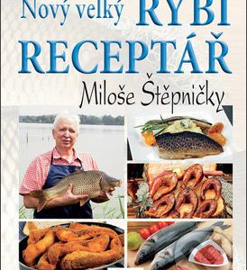 Nový velký rybí receptář Miloše Štěpničky - kuchárske knihy rybie špeciality - ryby recepty - morske plody recepty - rybacia pomazánka - tuniaková pomazánka - tuniaková nátierka - rybacia nátierka