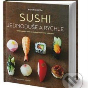 Sushi jednoduše a rychle - suši recepty - sushi recepty - sushi návod - sushi návod - sushi - suši - japonska kuchyna kniha - japonská kuchyňa recepty - azijska kuchyna recepty - japonska kuchyna - azijska kuchyna - ázijská kuchyňa - japonská kuchyňa