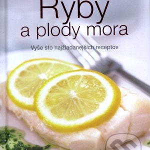 Ryby a plody mora - kuchárske knihy rybie špeciality - ryby recepty - morske plody recepty - rybacia pomazánka - tuniaková pomazánka - tuniaková nátierka - rybacia nátierka